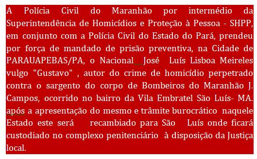Polícias do Maranhão e Pará prendem o matador do Sargento Bombeiro J. Campos.