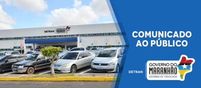 Detran-MA informa suspensão temporária de alguns serviços.