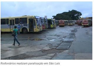 SÃO LUIS/MA – RODOVIÁRIOS REALIZAM GREVE NAS PRIMEIRAS HORAS DA MANHÃ DESTA TERÇA-FEIRA(26)